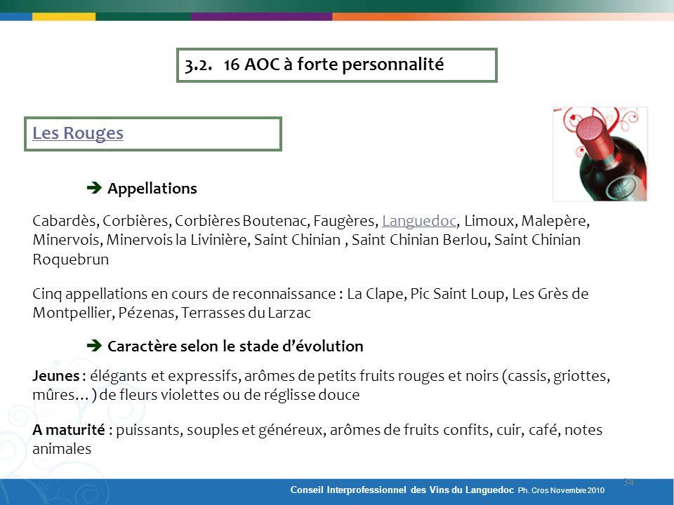 3.2. 16 AOC à forte personnalité Les Rouges Appellations Cabardès, Corbières, Corbières Boutenac, Faugères, Languedoc, Limoux, Malepère, Minervois, Mi