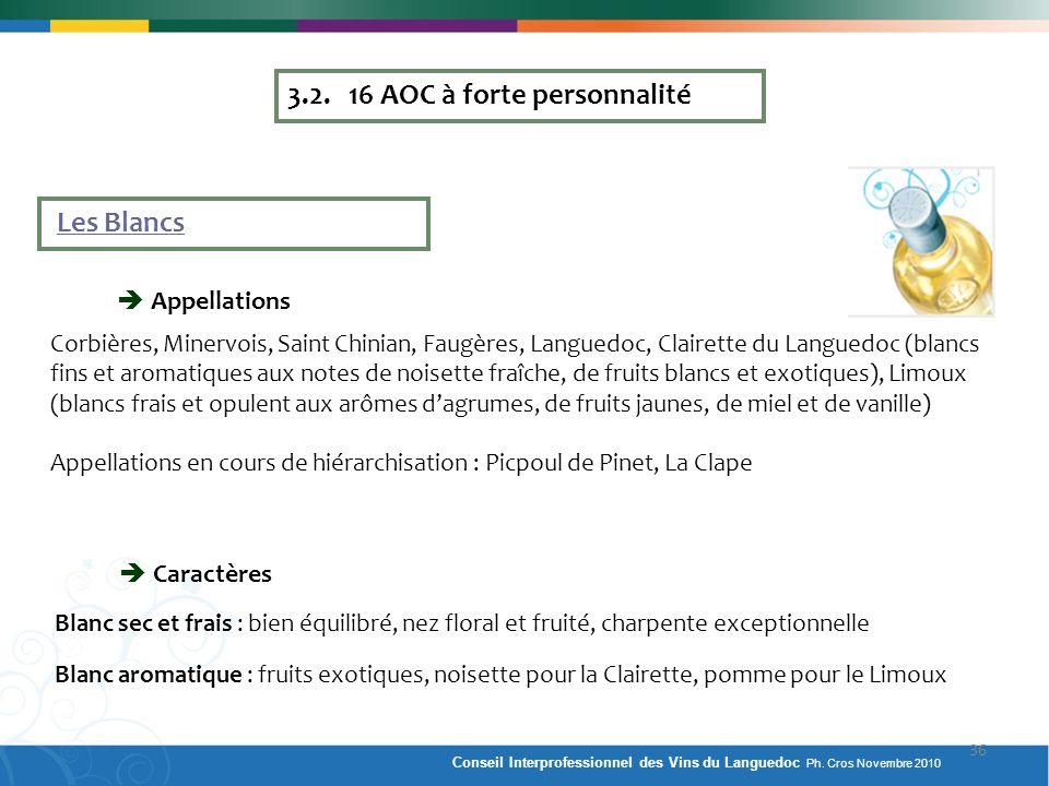 3.2. 16 AOC à forte personnalité Les Blancs Appellations Caractères Blanc sec et frais : bien équilibré, nez floral et fruité, charpente exceptionnell