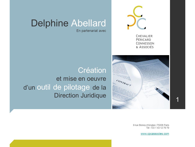 1 Création et mise en oeuvre dun outil de pilotage de la Direction Juridique Delphine Abellard En partenariat avec 9 rue Boissy dAnglas | 75008 Paris