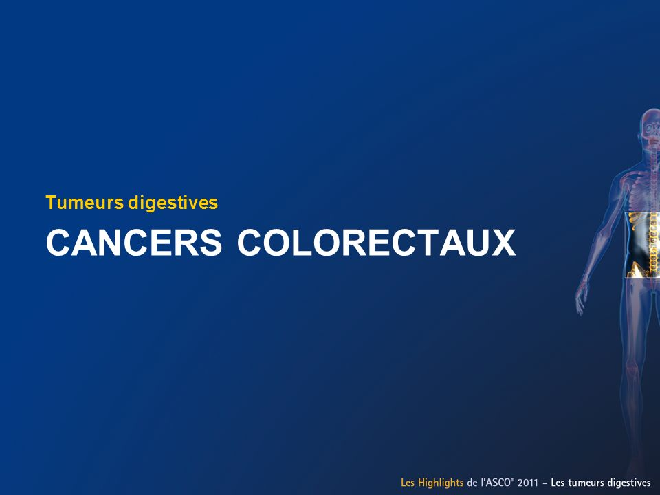 CANCERS COLORECTAUX Tumeurs digestives