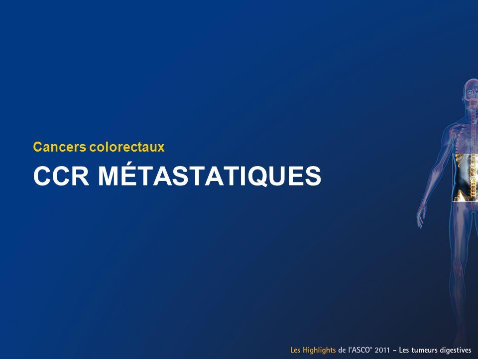 CCR MÉTASTATIQUES Cancers colorectaux