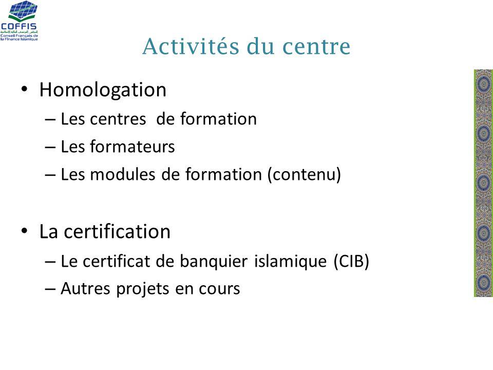 Activités du centre Homologation – Les centres de formation – Les formateurs – Les modules de formation (contenu) La certification – Le certificat de
