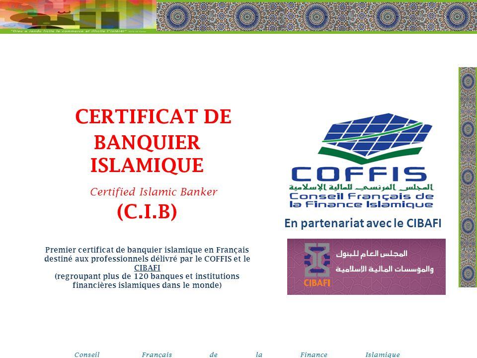 CERTIFICAT DE BANQUIER ISLAMIQUE Certified Islamic Banker (C.I.B) Premier certificat de banquier islamique en Français destiné aux professionnels déli