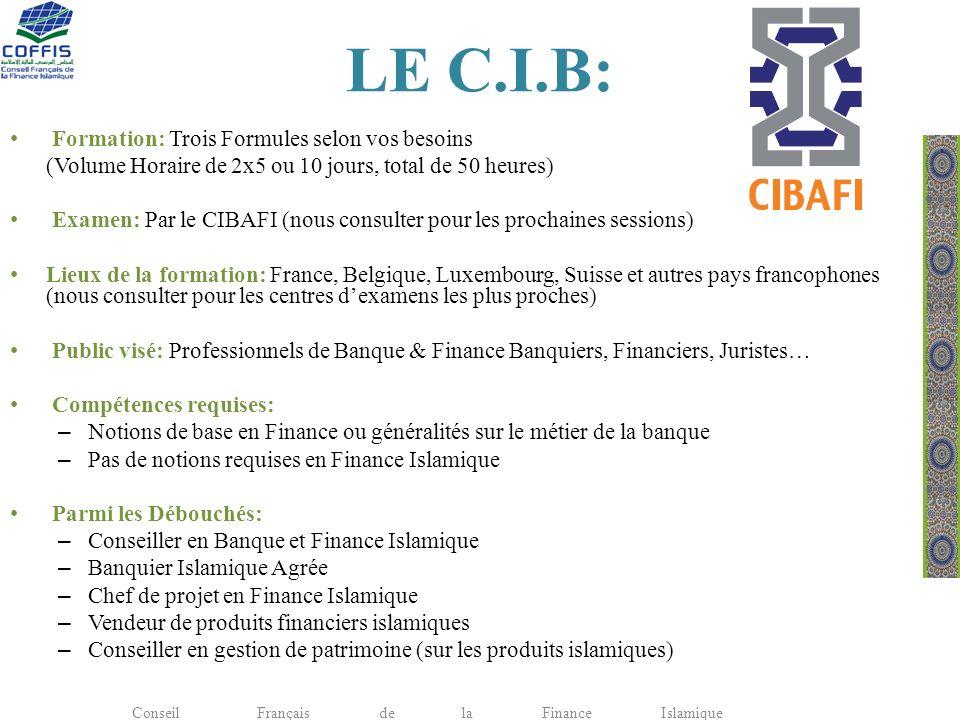 LE C.I.B: Formation: Trois Formules selon vos besoins (Volume Horaire de 2x5 ou 10 jours, total de 50 heures) Examen: Par le CIBAFI (nous consulter po