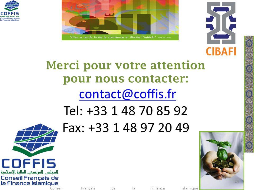 Merci pour votre attention pour nous contacter: contact@coffis.fr Tel: +33 1 48 70 85 92 Fax: +33 1 48 97 20 49contact@coffis.fr Conseil Français de l