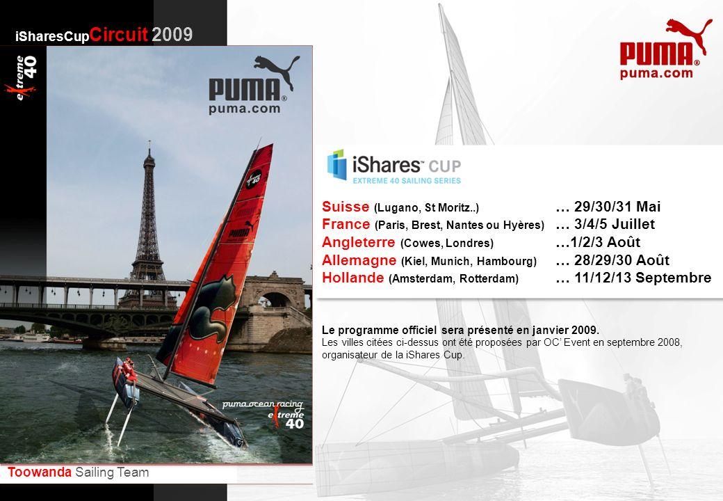 Toowanda Sailing Team iSharesCup Circuit 2009 Le programme officiel sera présenté en janvier 2009. Les villes citées ci-dessus ont été proposées par O