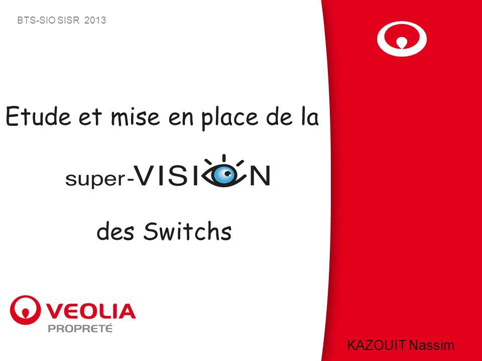 ) des Switchs KAZOUIT Nassim BTS-SIO SISR 2013 Etude et mise en place de la