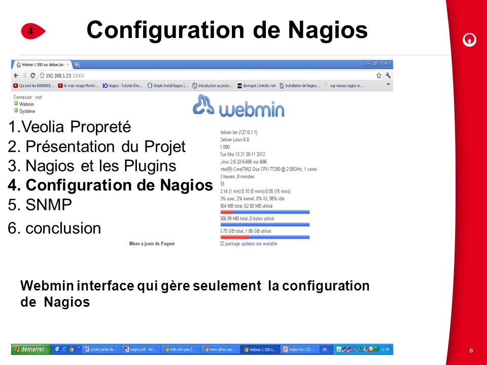 6 Configuration de Nagios # Define the switch that we'll be monitoring define host{ use generic-switch host_name test alias Cisco 2950 address 192.168