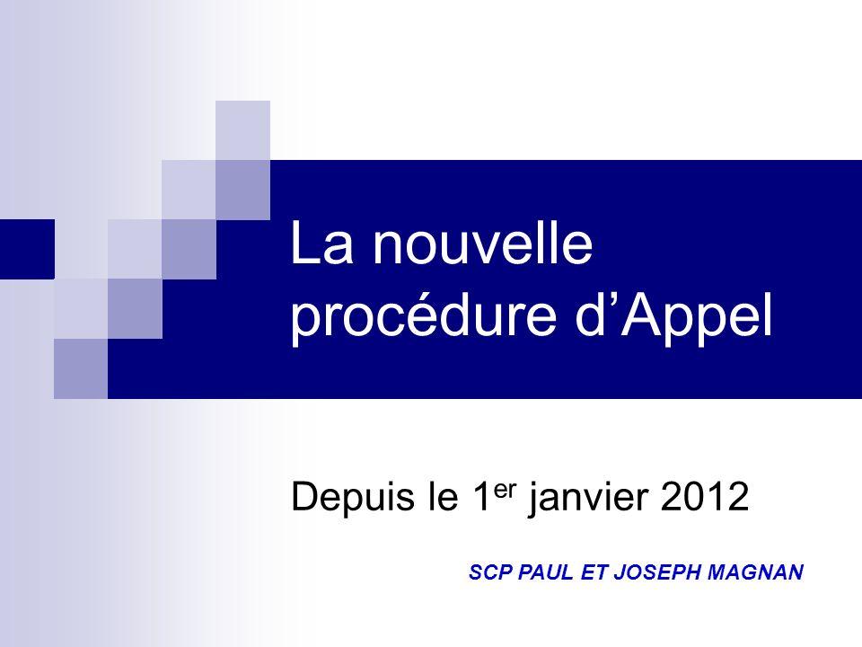 La nouvelle procédure dAppel Depuis le 1 er janvier 2012 SCP PAUL ET JOSEPH MAGNAN