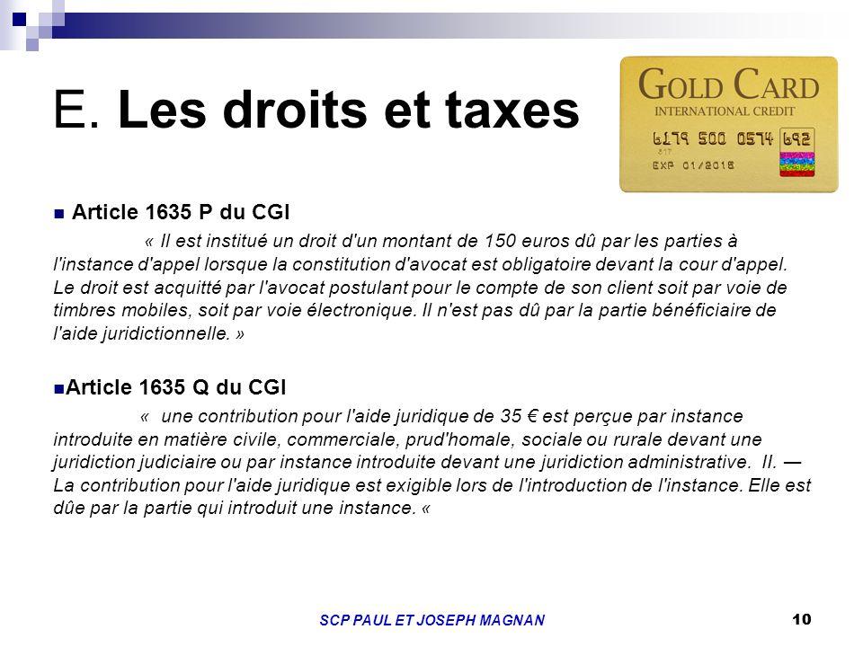 10SCP PAUL ET JOSEPH MAGNAN 10 E. Les droits et taxes Article 1635 P du CGI « Il est institué un droit d'un montant de 150 euros dû par les parties à