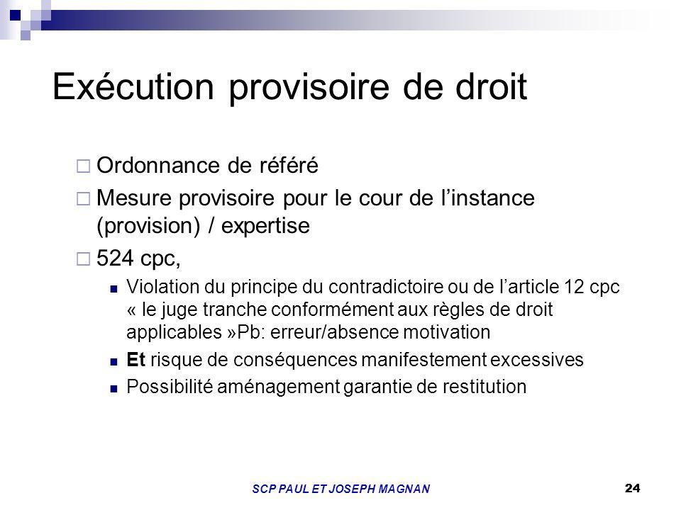 24SCP PAUL ET JOSEPH MAGNAN 24 Exécution provisoire de droit Ordonnance de référé Mesure provisoire pour le cour de linstance (provision) / expertise