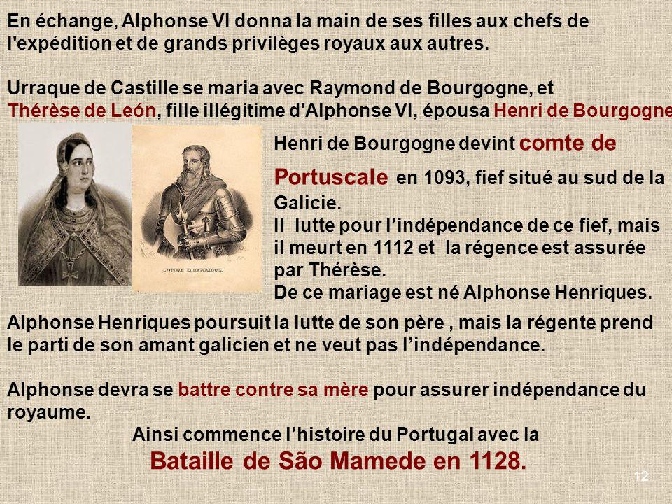12 En échange, Alphonse VI donna la main de ses filles aux chefs de l'expédition et de grands privilèges royaux aux autres. Urraque de Castille se mar