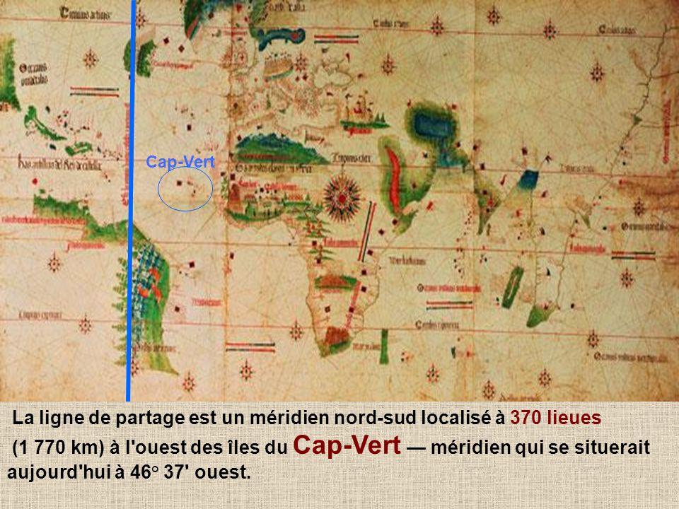 30 La ligne de partage sur le planisphère de Cantino (1502) La ligne de partage est un méridien nord-sud localisé à 370 lieues (1 770 km) à l'ouest de