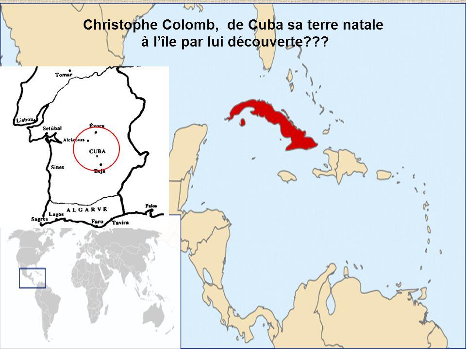 Christophe Colomb, de Cuba sa terre natale à lîle par lui découverte???