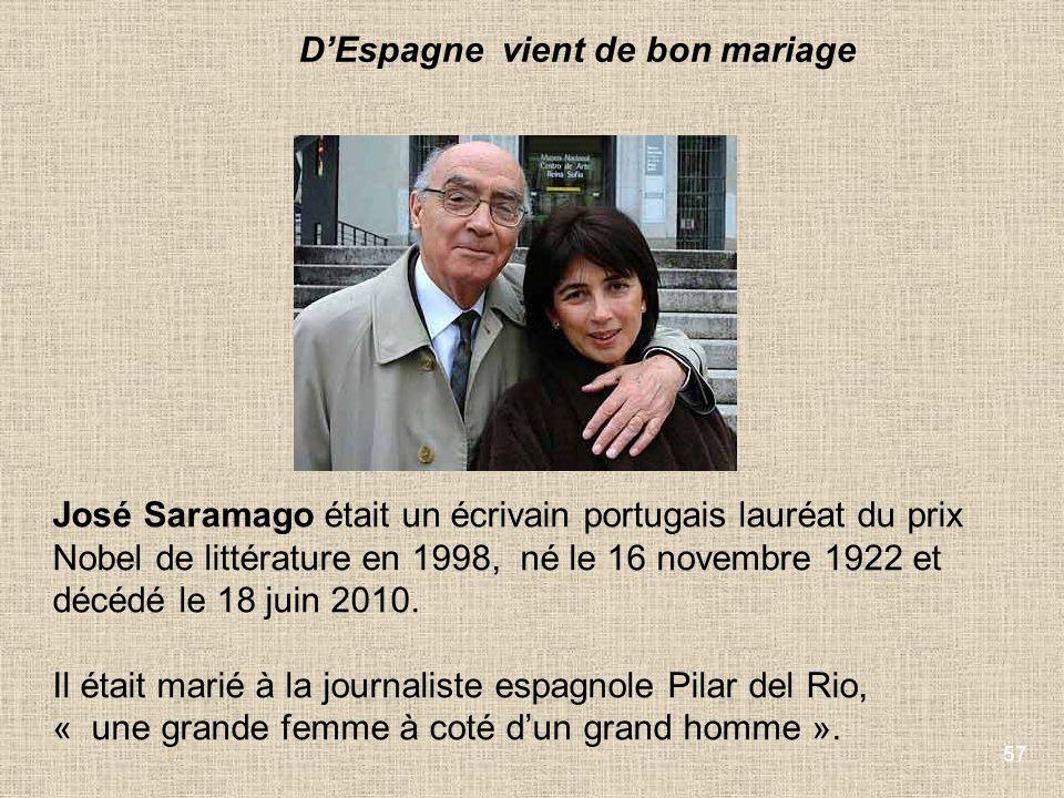 57 José Saramago était un écrivain portugais lauréat du prix Nobel de littérature en 1998, né le 16 novembre 1922 et décédé le 18 juin 2010. Il était