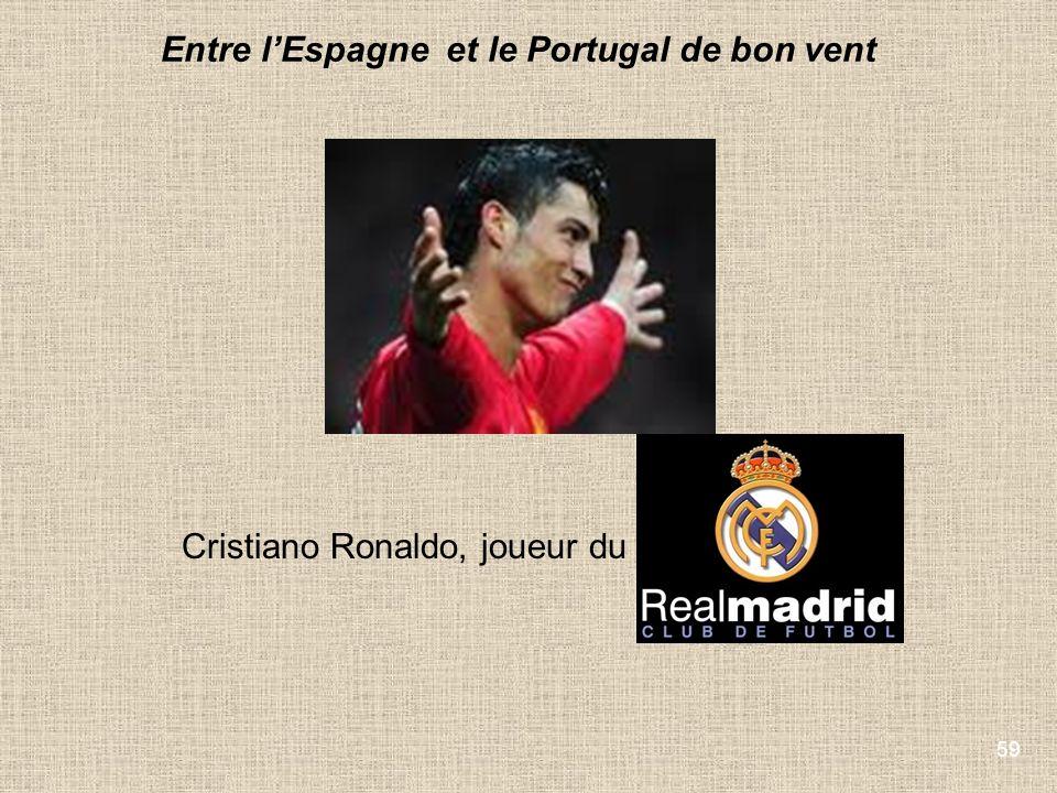 59 Cristiano Ronaldo, joueur du, Entre lEspagne et le Portugal de bon vent