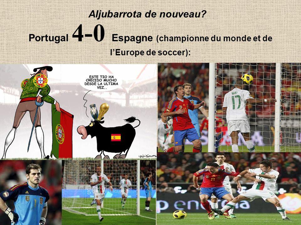60 Aljubarrota de nouveau? Portugal 4-0 Espagne (championne du monde et de lEurope de soccer):