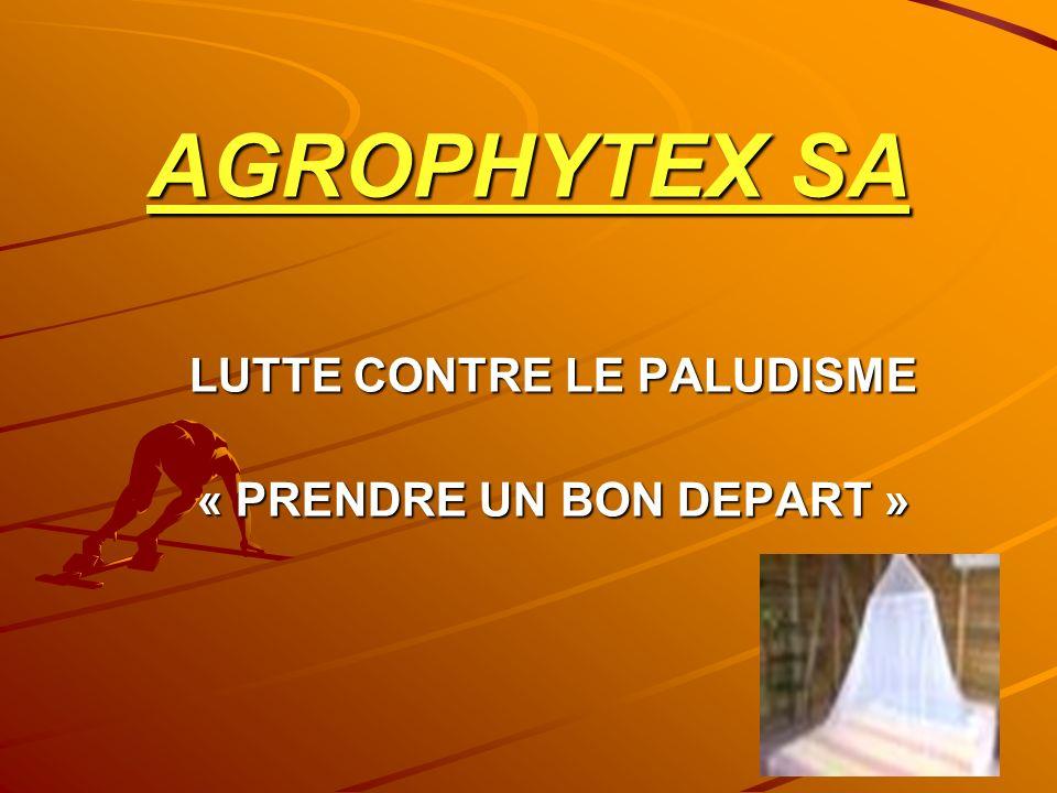 AGROPHYTEX SA LUTTE CONTRE LE PALUDISME « PRENDRE UN BON DEPART »