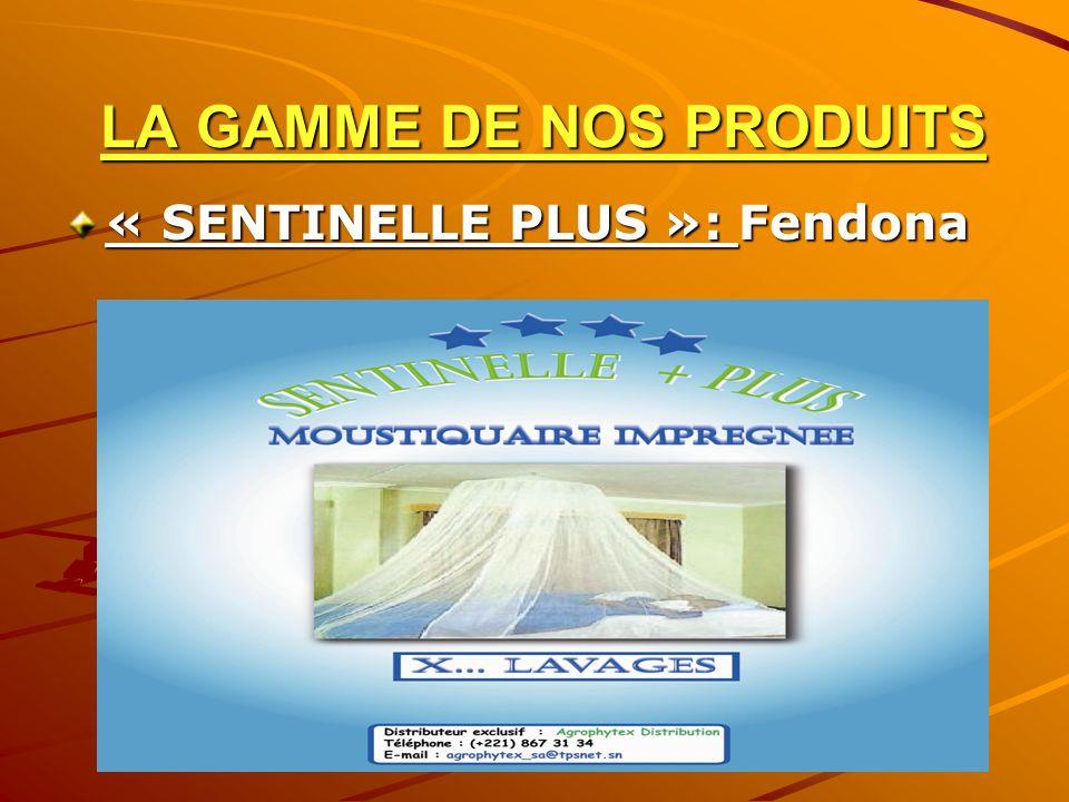 LA GAMME DE NOS PRODUITS LA GAMME DE NOS PRODUITS « SENTINELLE PLUS »: Fendona