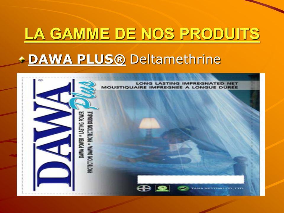 LA GAMME DE NOS PRODUITS DAWA PLUS® Deltamethrine
