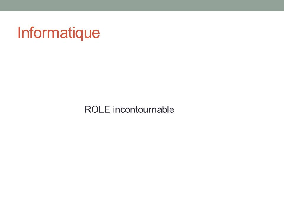 Informatique ROLE incontournable