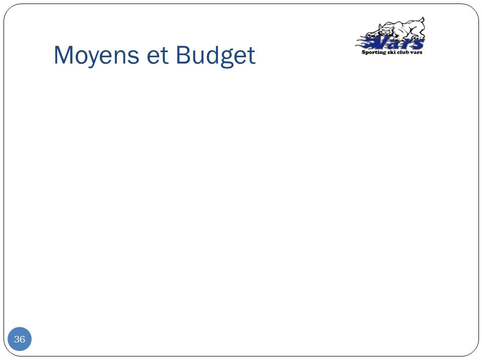Moyens et Budget 36
