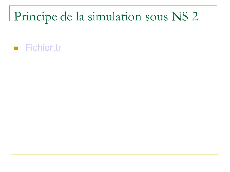 Principe de la simulation sous NS 2 Fichier.tr