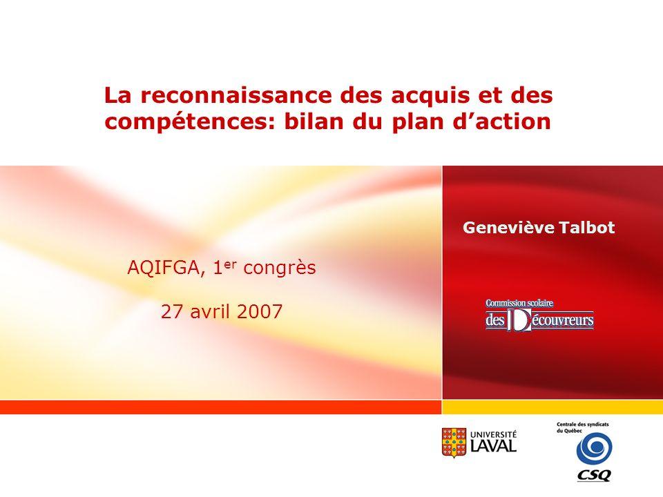 Objectif et plan de latelier Objectif Présenter un bilan des principales pratiques qui ont cours dans le domaine de léducation et en emploi pour reconnaître les acquis et les compétences des adultes québécois.