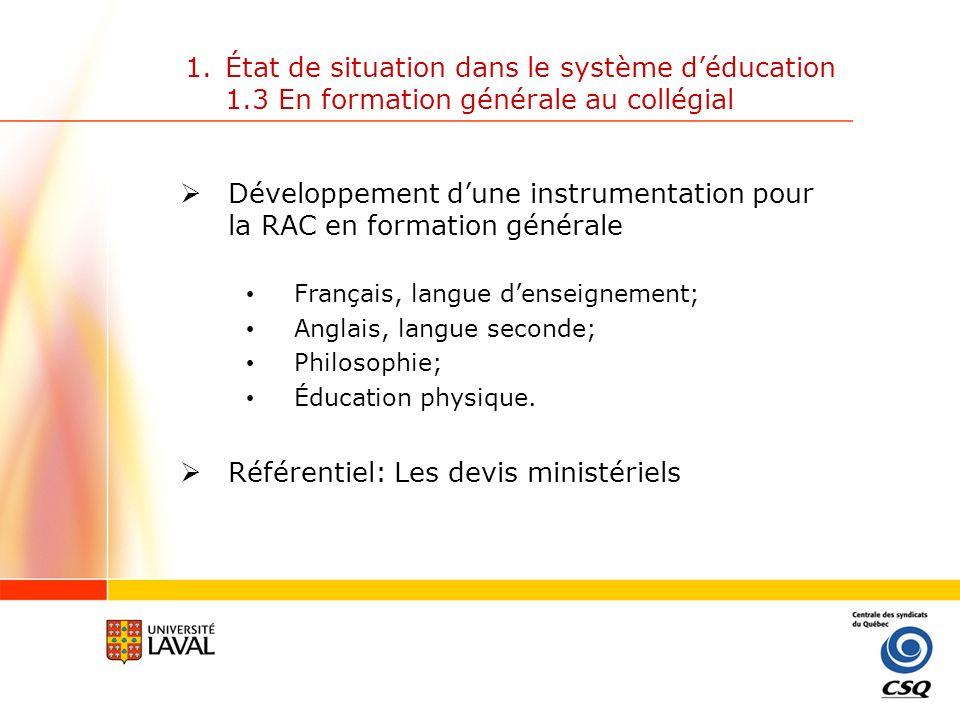 1.État de situation dans le système déducation 1.4 À luniversité Association canadienne déducation des adultes des universités de langue française (ACDEAULF) a publié en novembre 2006 un état de la situation de la RAC dans les universités québécoises.