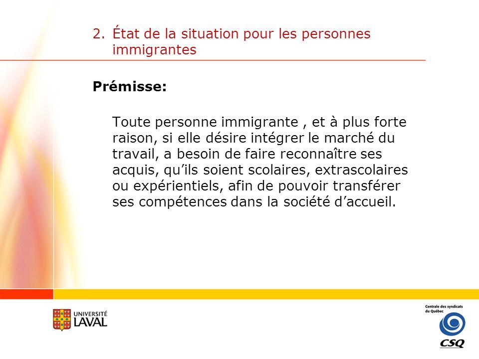 2.État de la situation pour les personnes immigrantes Offre de RAC assumée par plusieurs acteurs: 1.Ministère de lImmigration et des Communautés culturelles (MICC); 2.les ordres et associations professionnelles; 3.les établissements denseignement.