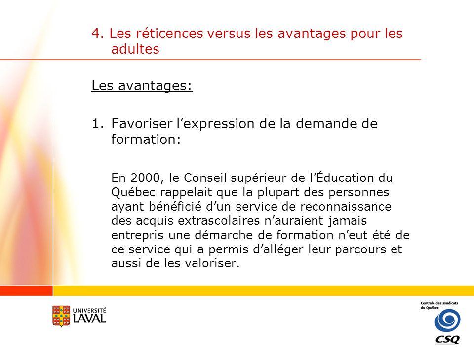 4.Les réticences versus les avantages pour les adultes Les avantages (suite): 2.