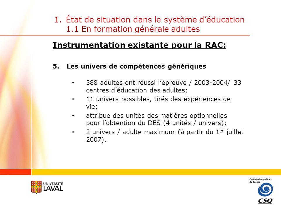 1.État de situation dans le système déducation 1.1 En formation générale adultes Instrumentation existante pour la RAC: 6.