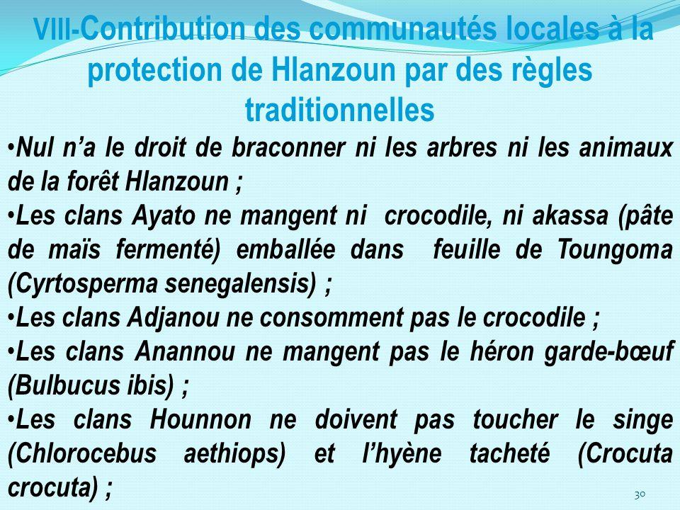 30 VIII- Contribution des communautés locales à la protection de Hlanzoun par des règles traditionnelles Nul na le droit de braconner ni les arbres ni
