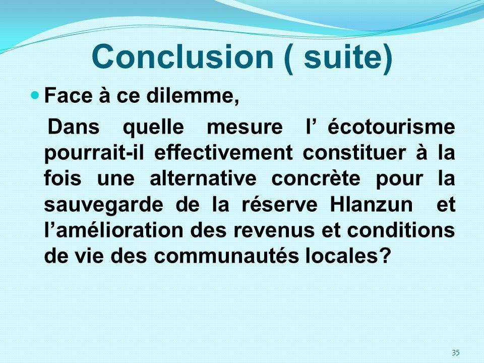 Conclusion ( suite) Face à ce dilemme, Dans quelle mesure l écotourisme pourrait-il effectivement constituer à la fois une alternative concrète pour l