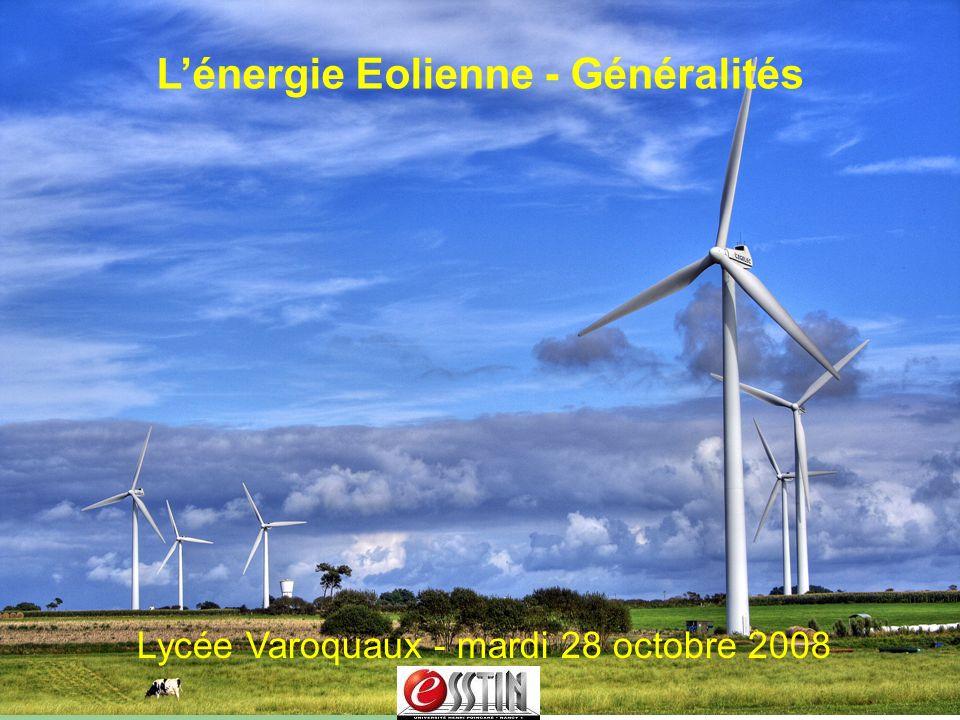 Lénergie Eolienne - Généralités Lycée Varoquaux - mardi 28 octobre 2008