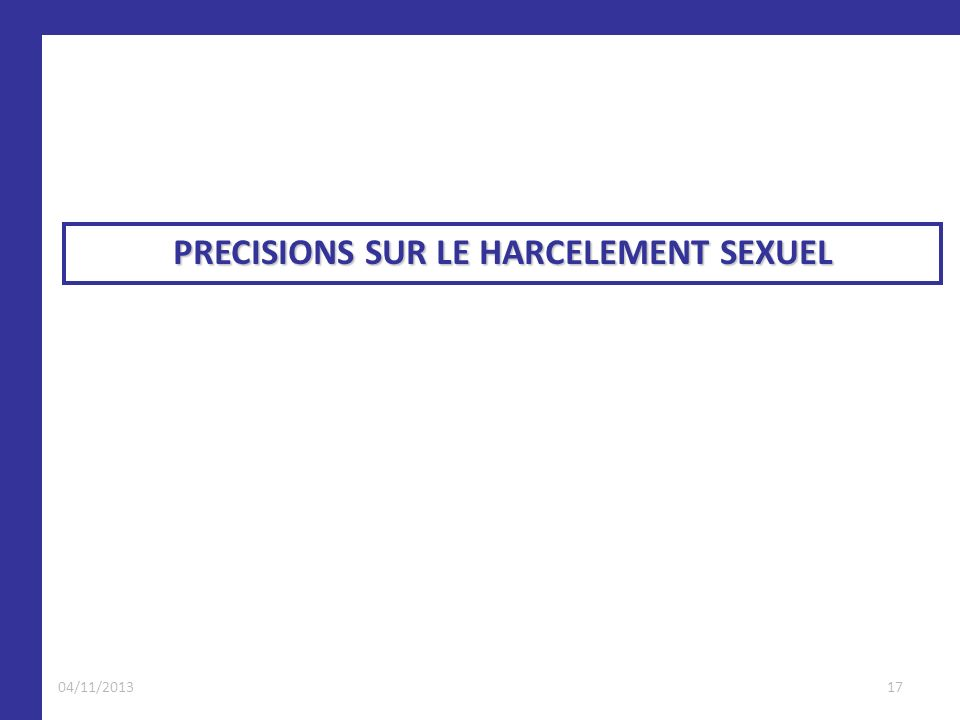 PRECISIONS SUR LE HARCELEMENT SEXUEL 1704/11/2013