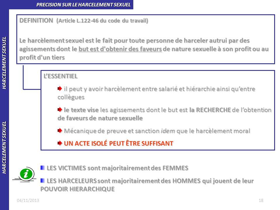 HARCELEMENT SEXUEL HARCELEMENT SEXUEL PRECISION SUR LE HARCELEMENT SEXUEL DEFINITION (Article L.122-46 du code du travail) Le harcèlement sexuel est l