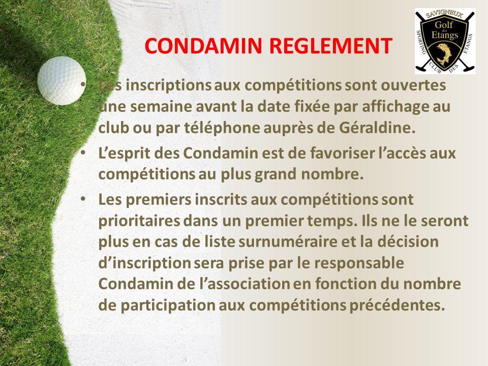 CONDAMIN REGLEMENT Les inscriptions aux compétitions sont ouvertes une semaine avant la date fixée par affichage au club ou par téléphone auprès de Gé