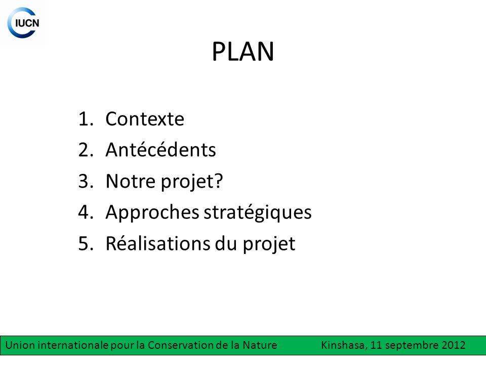 Approche consensuelle Ecouter et sécouter pour construire ensemble Union internationale pour la Conservation de la Nature Kinshasa, 11 septembre 2012