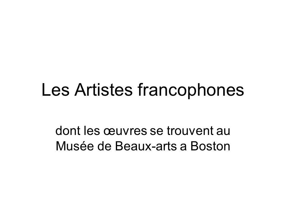 Les Artistes francophones dont les œuvres se trouvent au Musée de Beaux-arts a Boston