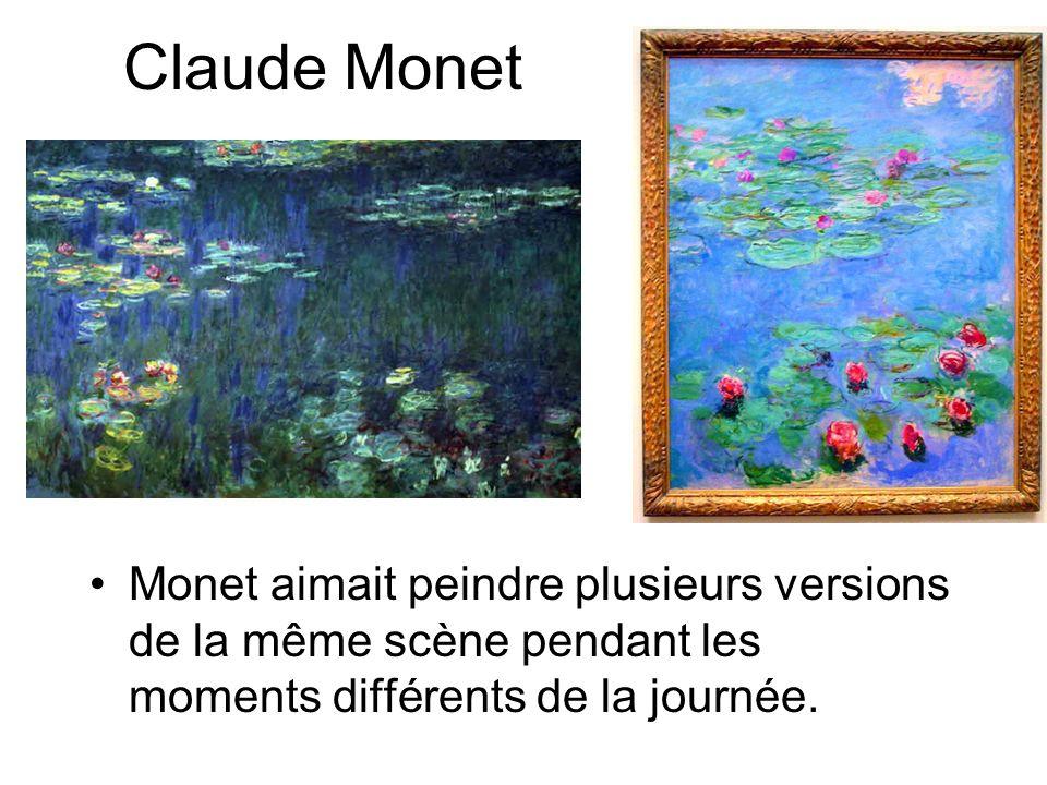 Claude Monet Monet aimait peindre plusieurs versions de la même scène pendant les moments différents de la journée.