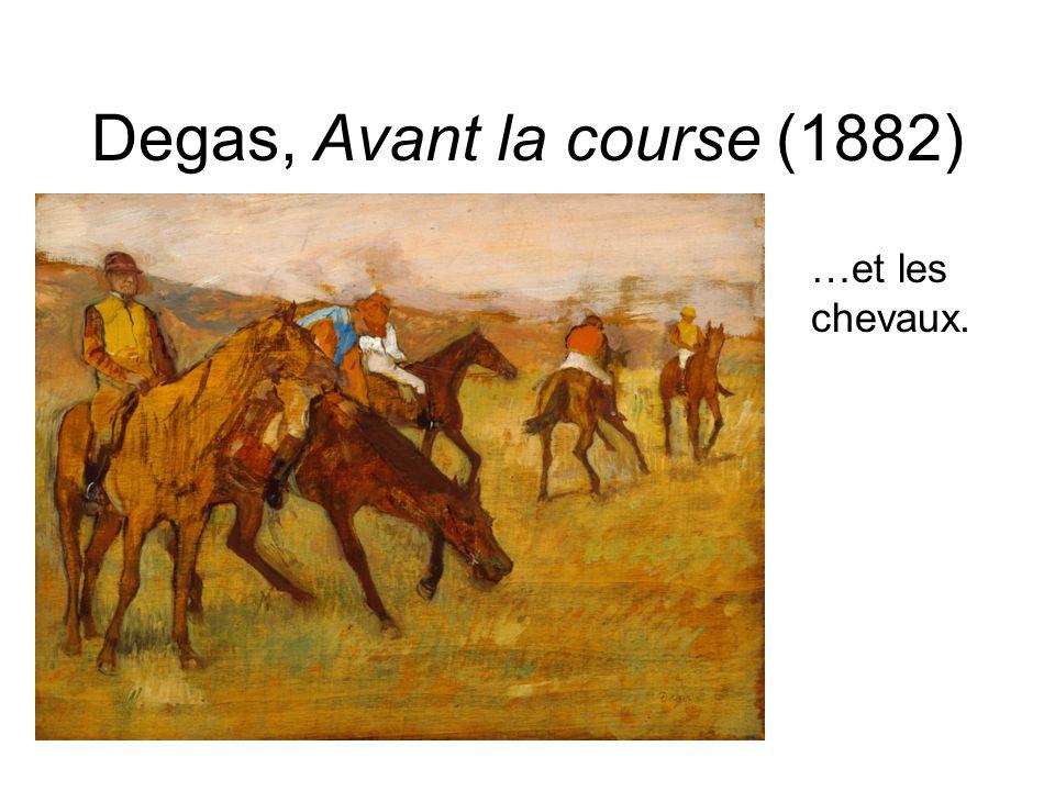 Degas, Avant la course (1882) …et les chevaux.