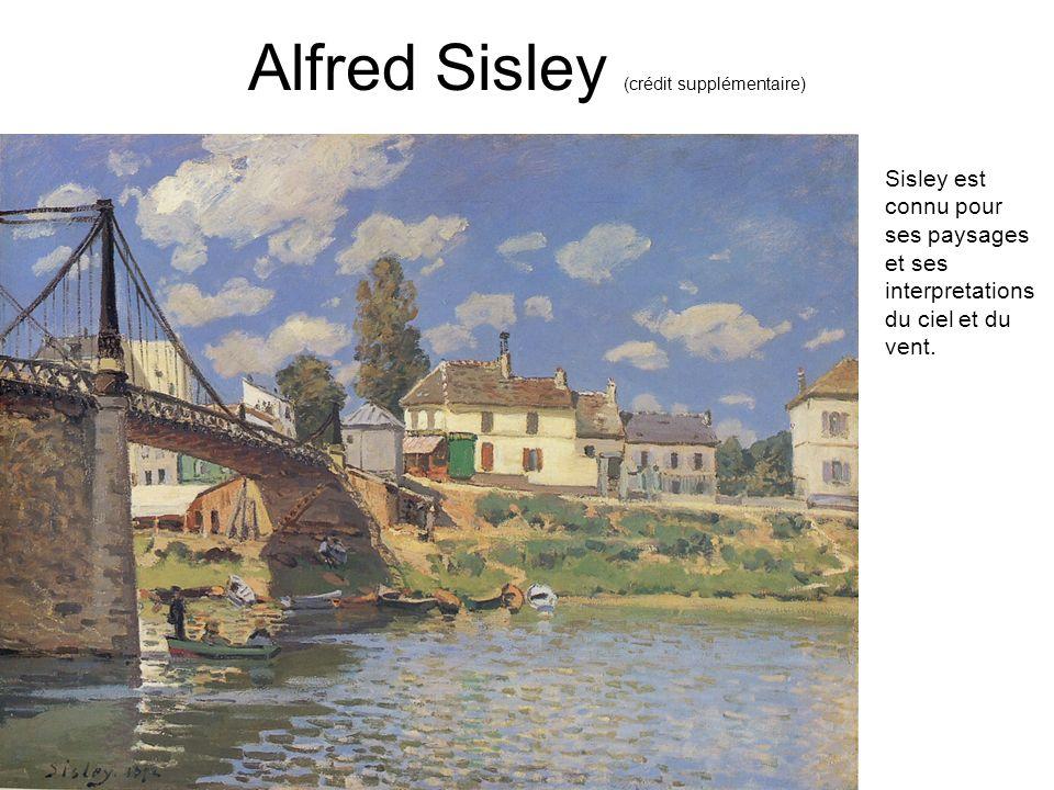 Alfred Sisley (crédit supplémentaire) Sisley est connu pour ses paysages et ses interpretations du ciel et du vent.