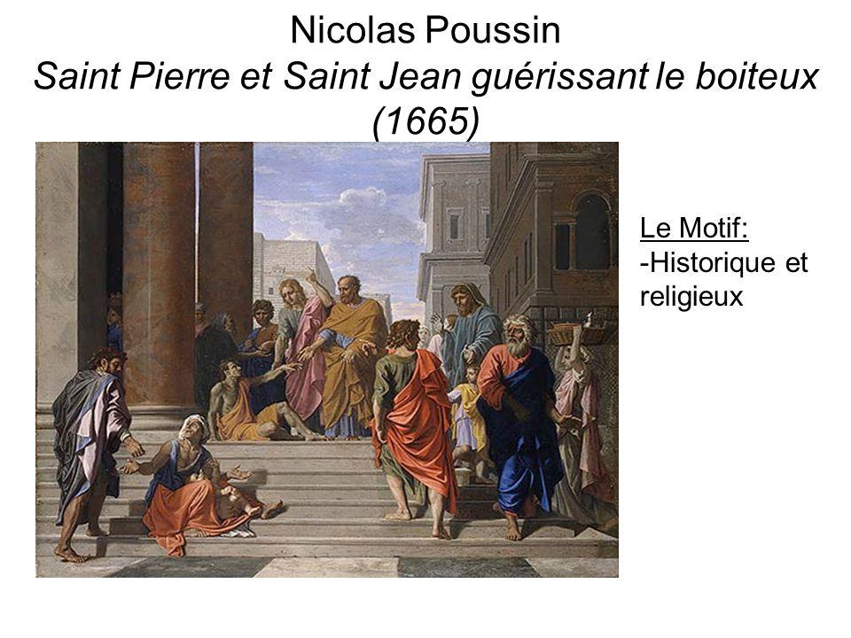 Nicolas Poussin Saint Pierre et Saint Jean guérissant le boiteux (1665) Le Motif: -Historique et religieux