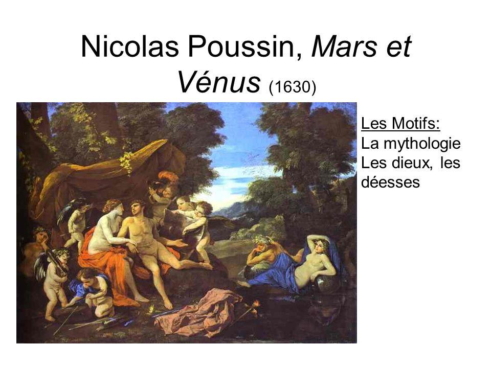 Nicolas Poussin, Mars et Vénus (1630) Les Motifs: La mythologie Les dieux, les déesses
