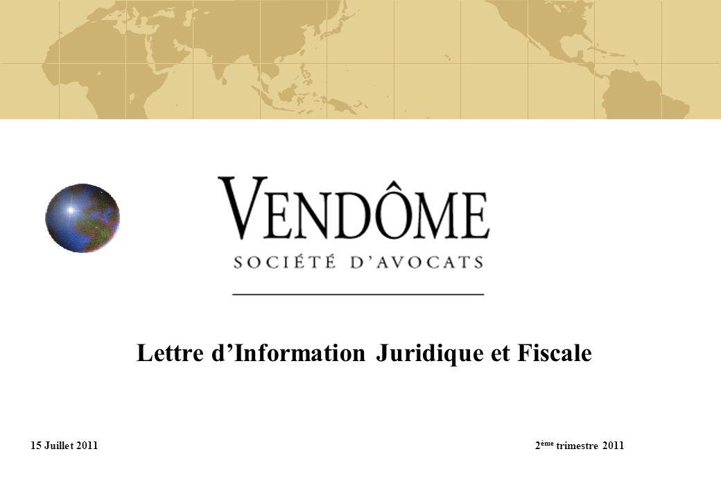 Lettre dInformation Juridique et Fiscale 15 Juillet 20112 ème trimestre 2011