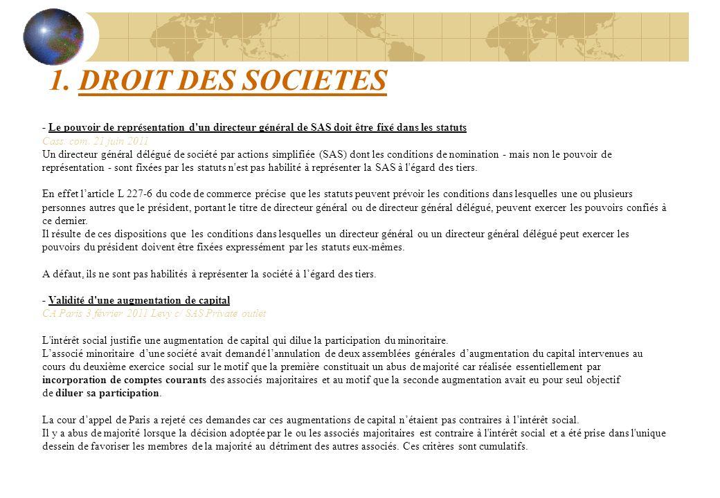 1. DROIT DES SOCIETES - Le pouvoir de représentation d'un directeur général de SAS doit être fixé dans les statuts Cass. com. 21 juin 2011 Un directeu