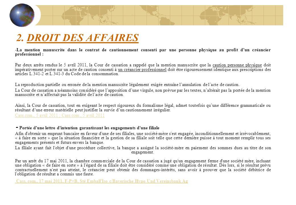 2. DROIT DES AFFAIRES -La mention manuscrite dans le contrat de cautionnement consenti par une personne physique au profit dun créancier professionnel