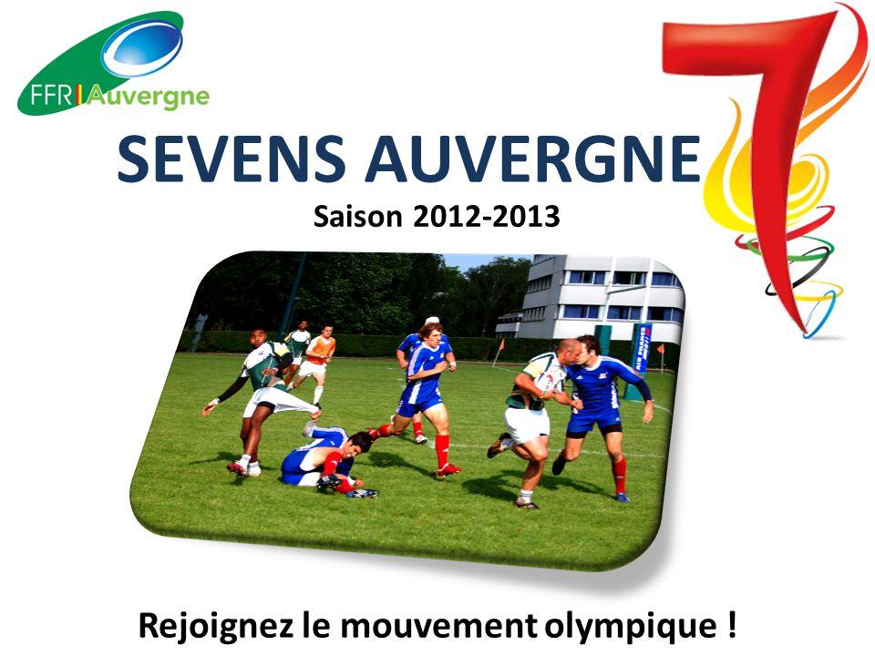 SEVENS AUVERGNE Saison 2012-2013 Rejoignez le mouvement olympique !