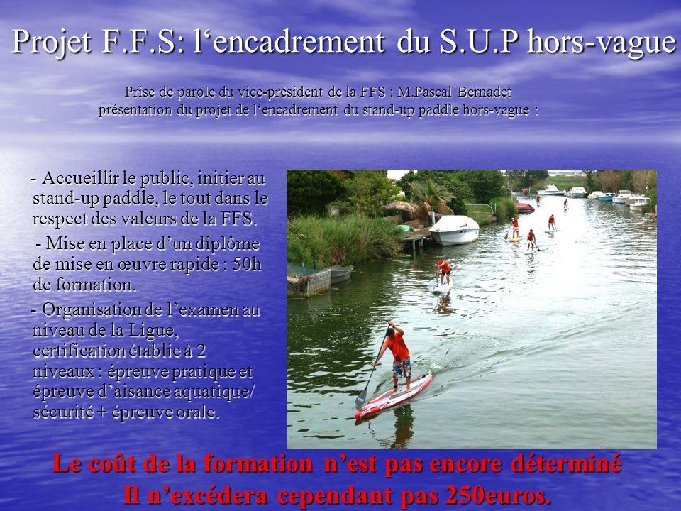 Projet F.F.S: lencadrement du S.U.P hors-vague Projet F.F.S: lencadrement du S.U.P hors-vague - Accueillir le public, initier au stand-up paddle, le t